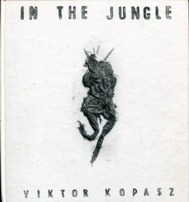 Viktor Kopasz: In the Jungle