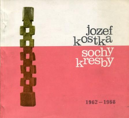 Jozef Kostka: Sochy a kresby 1962 - 1968
