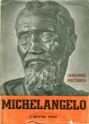 Pečírka, Jaromír - Michelangelo Buonarroti