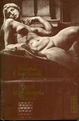Cristofanelli, Rolando - Deník Michelangela blázna