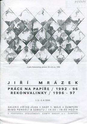 Jiří Mrázek: Práce na papíře / 1992-96, Rekonvalinky / 1996-97