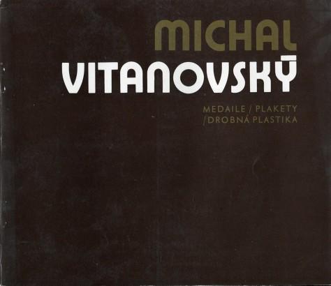 Michal Vitanovský: Medaile, plakety, drobná plastika 1968 - 1983