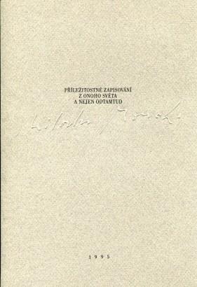Miloslav Moucha: Příležitostné zapisování z Onoho Světa a nejen odtamtud