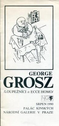 George Grosz: Loupežníci a Ecce Homo