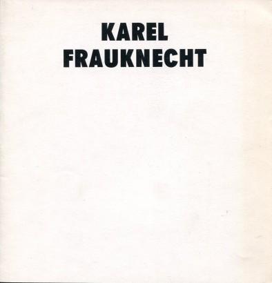 Karel Frauknecht: Obrazy 1973 - 1983