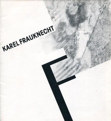 Karel Frauknecht: Obrazy a kresby 1965 - 1988