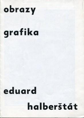 Eduard Halberštát: Obrazy, grafika