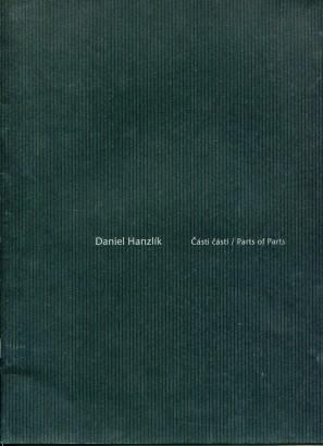 Daniel Hanzlík: Části částí / Parts of Parts