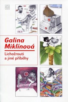 Galina Miklínová: Lichožrouti a jiné příběhy