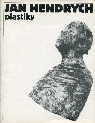 Jan Hendrych: Plastiky