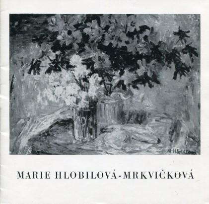 Marie Hlobilová - Mrkvičková: Obrazy z let 1967 - 1974