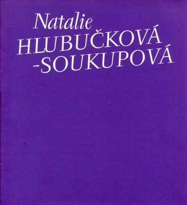 Natalie Hlubučková Soukupová: Výbor z díla