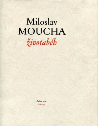 Moucha, Miloslav - Životaběh