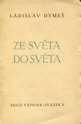 Dymeš, Ladislav - Ze světa do světa
