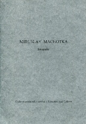 Miroslav Machotka: Fotografie z let 1981-1999