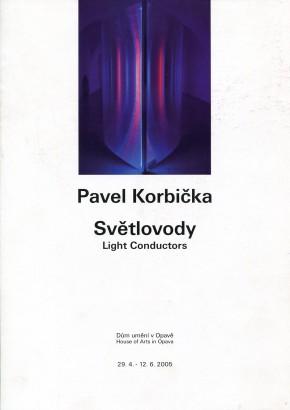 Pavel Korbička: Světlovody / Light Conductors