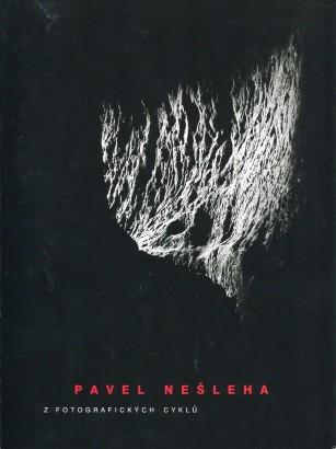Pavel Nešleha: Z fotografických cyklů