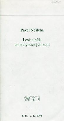 Pavel Nešleha: Lesk a bída apokalyptických koní