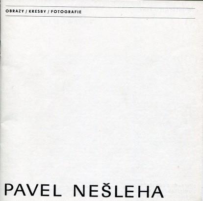 Pavel Nešleha: Obrazy / kresby / fotografie