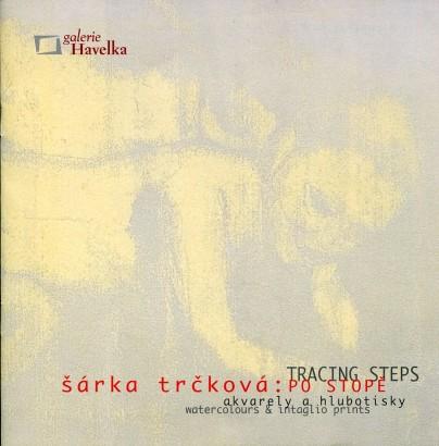 Šárka Trčková: Po stopě, Tracing Steps