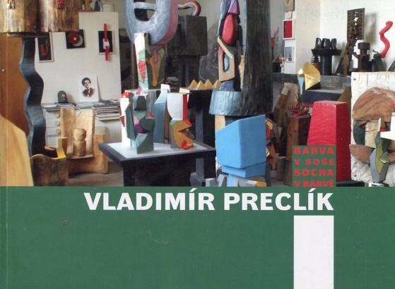 Vladimír Preclík: Barva v soše, socha v barvě