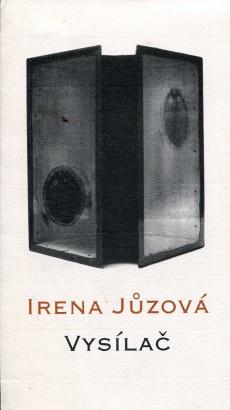 Irena Jůzová: Vysílač