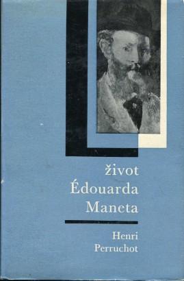 Perruchot, Henri - Život Édouarda Maneta