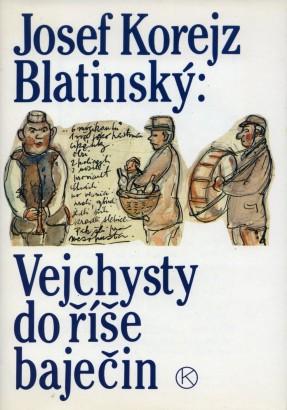 Korejz-Blatinský, Josef - Vejchysty do říše baječin