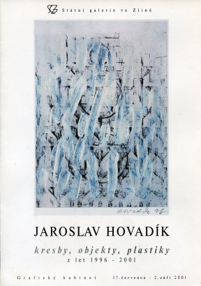 Jaroslav Hovadík: kresby, objekty, plastiky