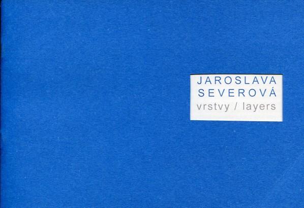 Jaroslava Severová: Vrstvy / Layers