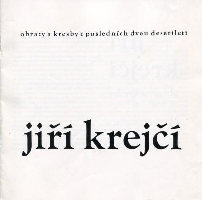 Jiří Krejčí: Obrazy a kresby z posledních dvou desetiletí