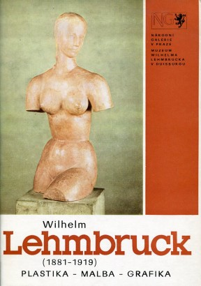 Wilhelm Lehmbruck (1881 - 1919): Plastika - malba - grafika
