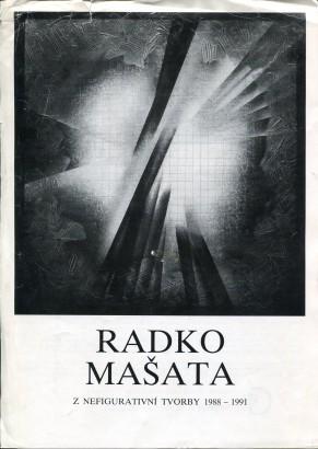 Radko Mašata: Z nefigurativní tvorby 1988 - 1991