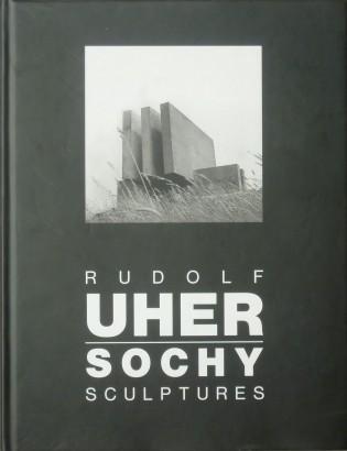 Uher, Michal - Rudolf Uher: Sochy / Sculptures