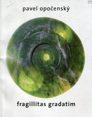 Pavel Opočenský: Fragillitas gradatim