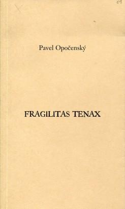 Pavel Opočenský: Fragilitas Tenax