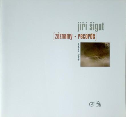 Jiří Šigut: Záznamy / Records