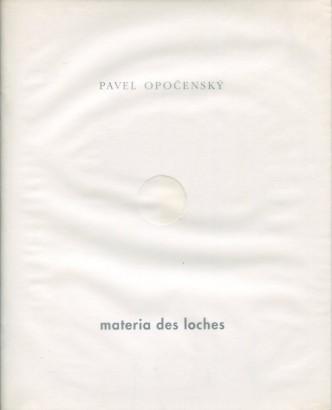 Pavel Opočenský: Materia des Loches