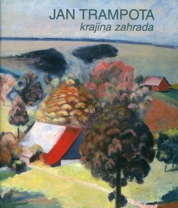 Jan Trampota: Krajina zahrada