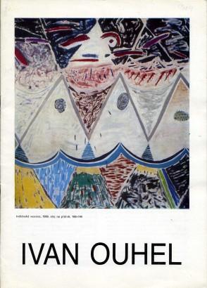 Ivan Ouhel: Obrazy, kresby, objekty