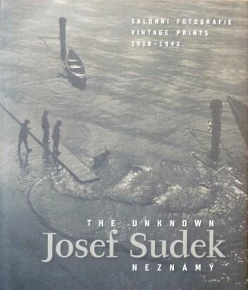 Josef Sudek: Neznámý / The Unknown