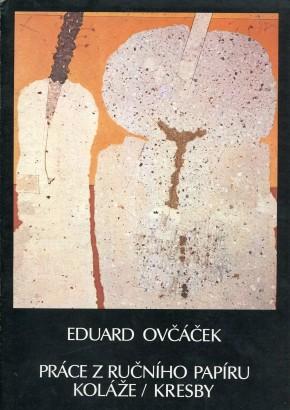 Eduard Ovčáček: Práce z ručního papíru