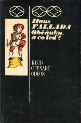 Fallada, Hans - Občánku, a co teď?