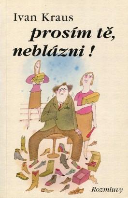 Kraus, Ivan - Prosím tě, neblázni!