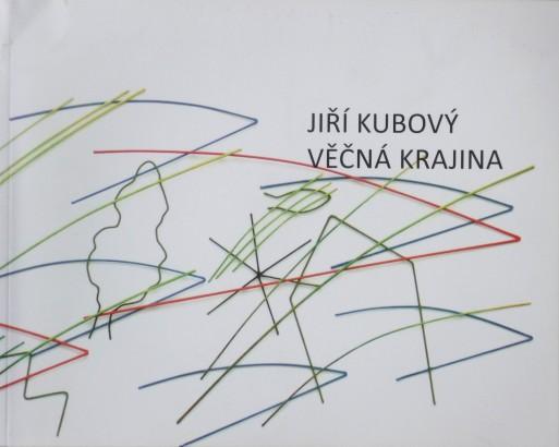 Jiří Kubový: Věčná krajina