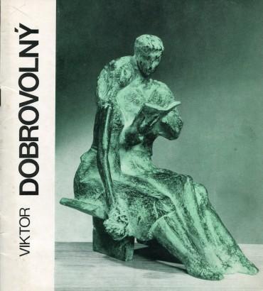 Viktor Dobrovolný: Výběr z díla 1932 - 1982