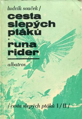Souček, Ludvík - Cesta slepých ptáků, Runa Rider