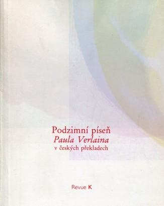 Verlaine, Paul - Podzimní píseň Paula Verlaina v českých překladech