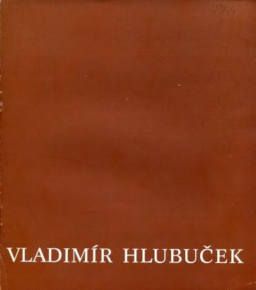 Vladimír Hlubuček: Výběr z díla