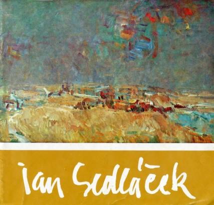 Jan Sedláček: Obrazy a kresby 1960-1980